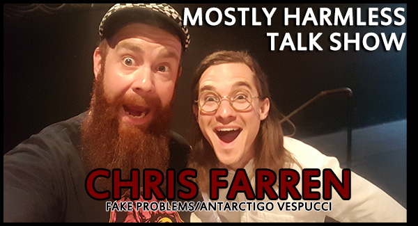Punk Friend and Celebrity to all, CHRIS FARREN is on this week's Mostly Harmless Podcast!